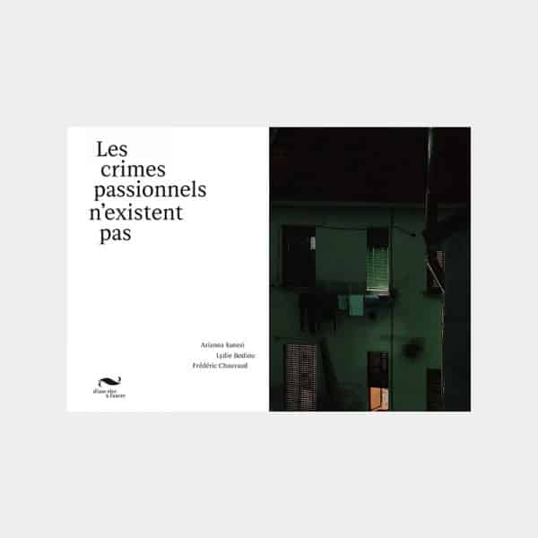 Arianna Sanesi - Les crimes passionnels n'existent pas